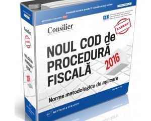Noul Cod de Procedura Fiscala 2016, explicat pas cu pas